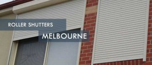 Roller Shutters Melbourne - Female Choice Blinds